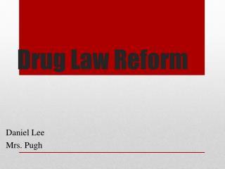 Drug Law Reform