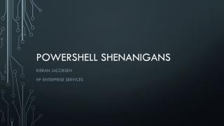 PowerShell Shenanigans