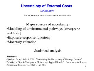 Major sources of uncertainty: Modeling of environmental pathways  (atmospheric models  etc )
