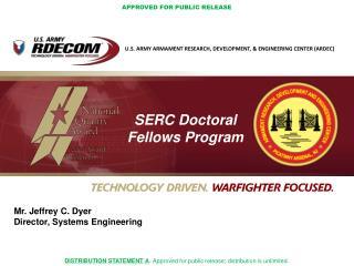 Mr. Jeffrey C. Dyer Director, Systems Engineering