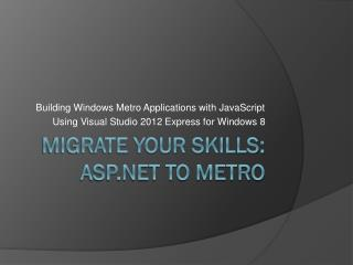 Migrate Your Skills: ASP.NET to Metro
