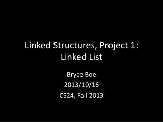 Linked Structures, Project 1: Linked List