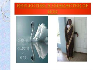 REFLECTING A CHARACTER OF GOD