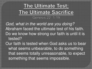 The Ultimate Test;  The Ultimate Sacrifice Genesis 22: 1-19
