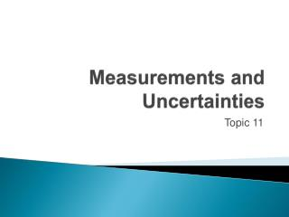 Measurements and Uncertainties