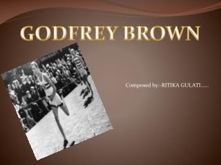 GODFREY BROWN