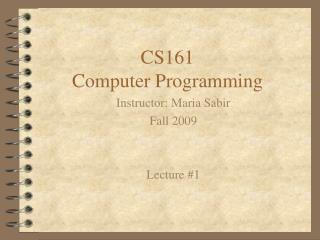 CS161 Computer Programming