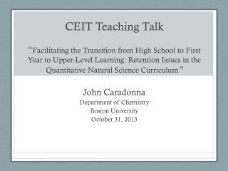 John Caradonna Department of Chemistry Boston University October 31, 2013