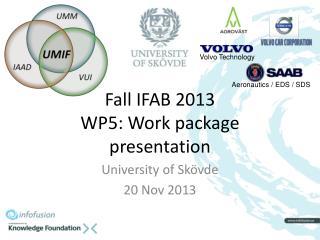 Fall IFAB 2013 WP5: Work package presentation