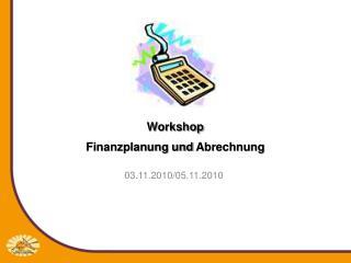 Workshop Finanzplanung und  A brechnung