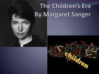 The Children's Era By Margaret Sanger