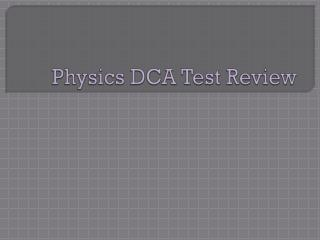 Physics DCA Test Review