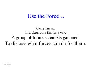 Use the Force…