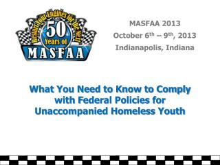 What  You Need to Know to Comply  with F ederal Policies  for  Unaccompanied Homeless Youth