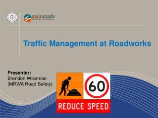 Traffic Management at  Roadworks
