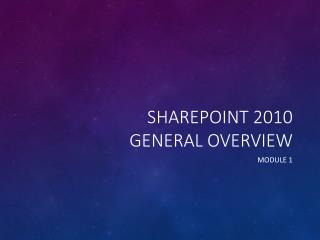 SharePoint 2010 General Overview