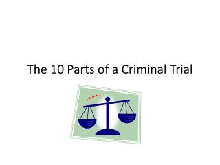 The 10 Parts of a Criminal Trial