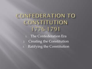 Confederation to Constitution 1776-1791
