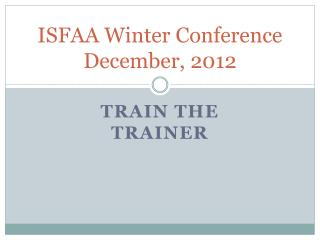 ISFAA Winter Conference December, 2012