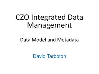 CZO Integrated Data Management Data Model and Metadata