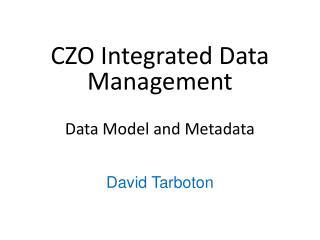 CZO Integrated Data Management Data Model and Metadata