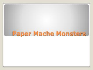 Paper Mache Monsters