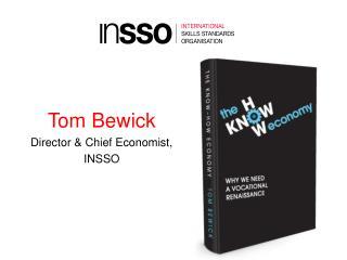 Tom Bewick Director & Chief Economist, INSSO