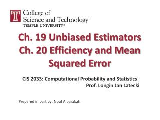 Ch. 19 Unbiased Estimators Ch. 20 Efficiency and Mean Squared Error