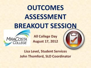OUTCOMES ASSESSMENT BREAKOUT SESSION