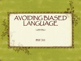 AVOIDING BIASED LANGUAGE