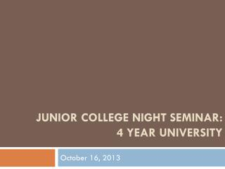 Junior College Night Seminar: 4 Year University