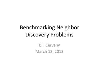 Benchmarking Neighbor Discovery Problems