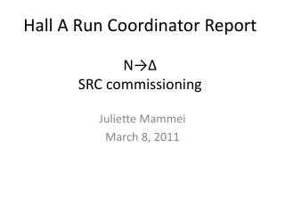 Hall A Run Coordinator Report N→ Δ SRC commissioning