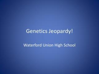 Genetics Jeopardy !