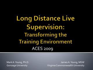 Long Distance Live Supervision:  Transforming the Training Environment