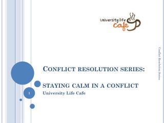 Conflict resolution series:   staying calm in a conflict