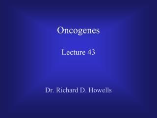 Oncogenes Lecture 43