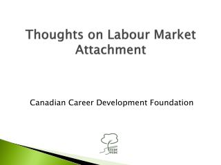 Thoughts on Labour Market Attachment
