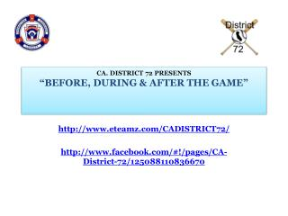 """CA. DISTRICT 72 PRESENTS """"BEFORE, DURING & AFTER THE GAME"""""""