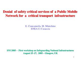 Denial  of safety critical services of  a Public Mobile Network for  a  critical transport  infrastructure