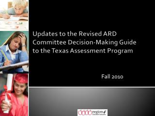 Updates to the Revised ARD Committee Decision-Making Guide to the Texas Assessment Program