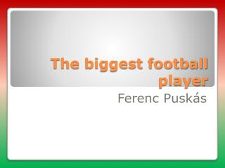 The biggest football player