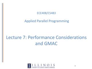 ECE408/CS483 Applied Parallel Programming Lecture 7: Performance Considerations and GMAC