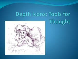 Depth Icons: Tools for Thought