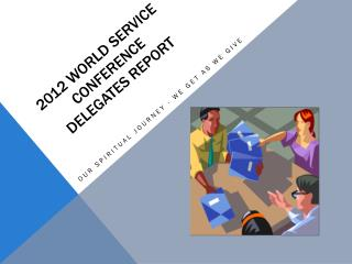 2012 World Service Conference  Delegates Report