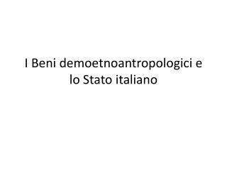 I Beni  demoetnoantropologici  e lo Stato italiano