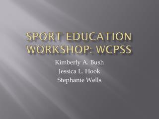 Sport Education Workshop: WCPSS