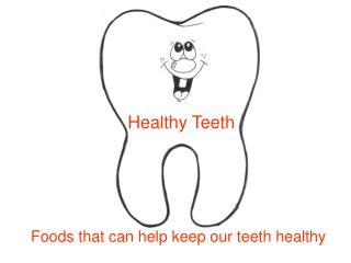 Foods that can help keep our teeth healthy