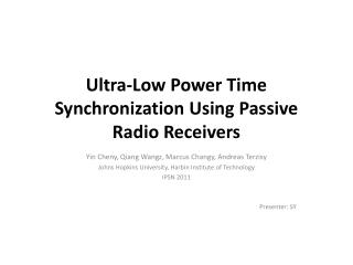 Ultra-Low Power Time Synchronization Using  Passive Radio  Receivers