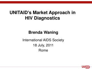 UNITAID's Market Approach in HIV Diagnostics